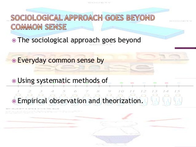 sociology and common sense essay Sociology and common sense  for a wellwritten essay or for a good knowledge of the subject but to be viable on topics dealing with india  and judgments of .