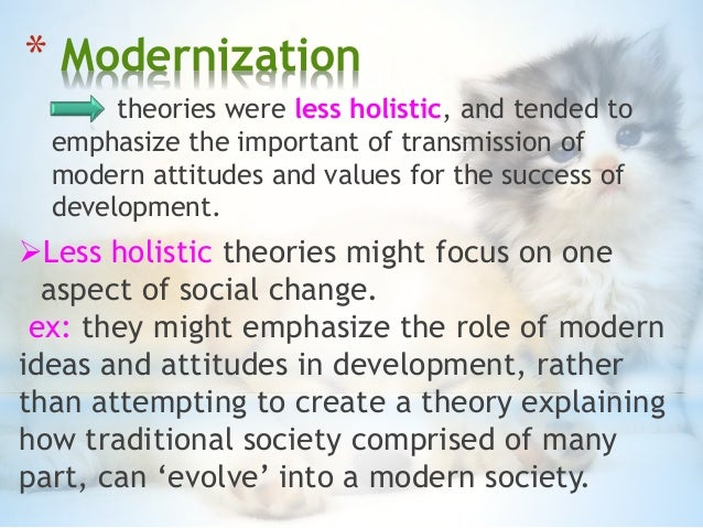 essay on modernization theory Modernization theory is that positive material growth yields positive social equality dependency theory states that a dependent economy yields or brings social inequality, which in turn can lead to political authoritarianism.
