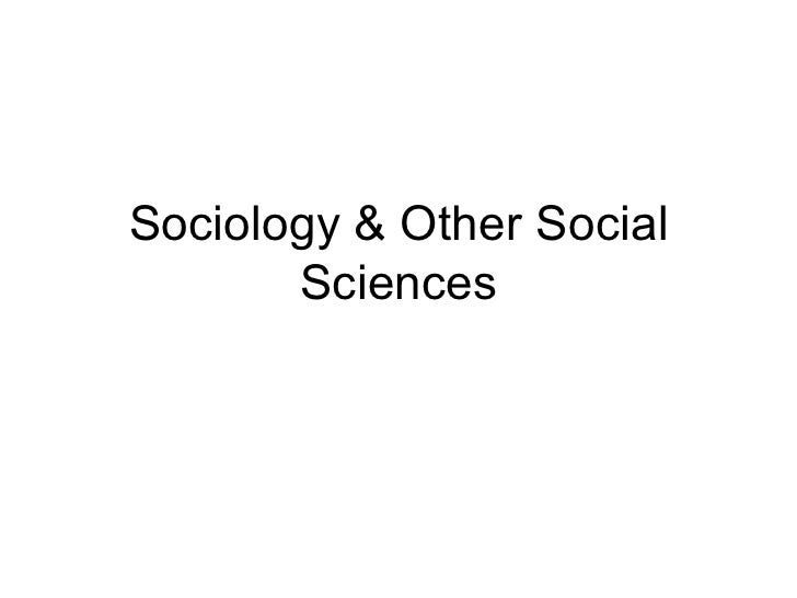 relationship of sociology and anthropology to other social science