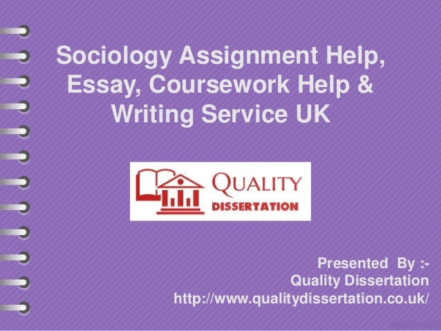 Sociology Assignment Help, Essay, Coursework Help & Writing Service UK Presented By :- Quality Dissertation http://www.qua...