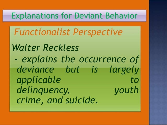 suicide deviant behavior 42 how parents influence deviant behavior among adolescents: an analysis of their family life, their community, and their peers amber carlson.