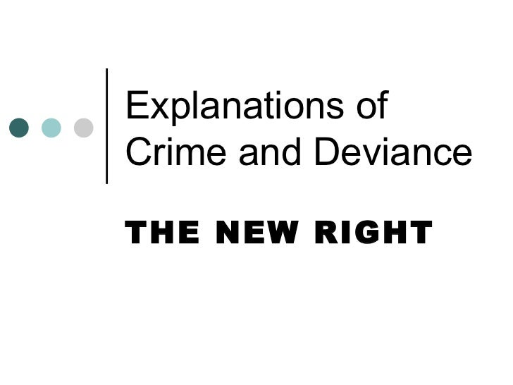 Explanations of Crime and Deviance THE NEW RIGHT