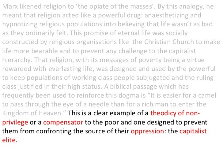 religion the opiate of the people essay Karl marx and max webber together cover the historical core of the sociological tradition during the nineteenth century, karl marx and max weber were two of the most.