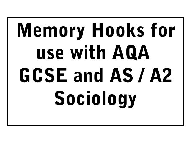 Memory Hooks for use with AQAGCSE and AS / A2   Sociology