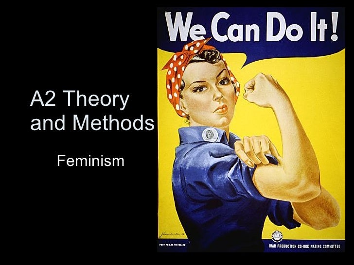 A2 Theory  and Methods Feminism
