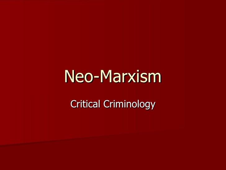 Neo-Marxism Critical Criminology