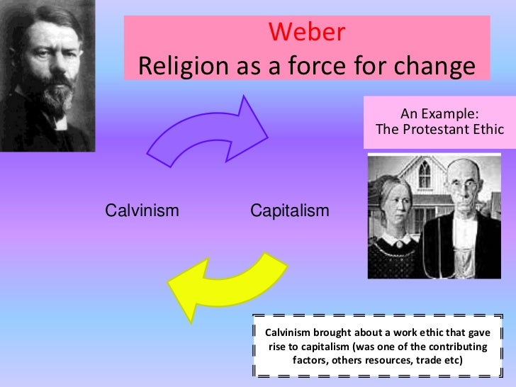 The calvinist work ethic of living to work and the rise of capitalism by max weber