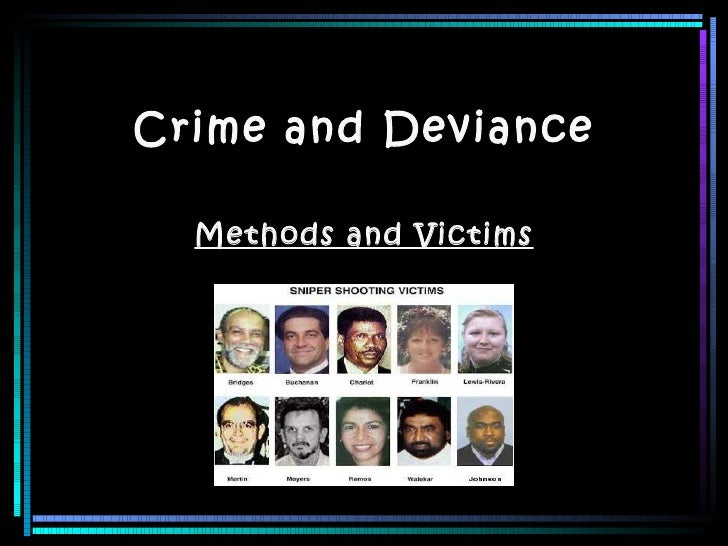 Crime and Deviance Methods and Victims