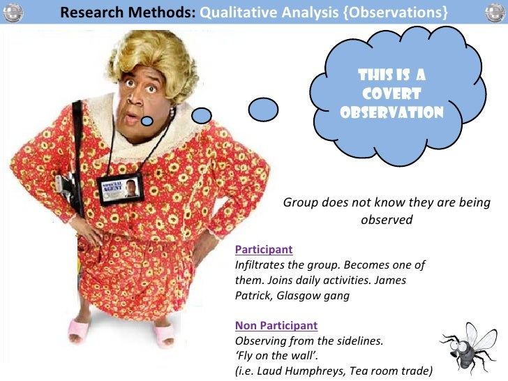 sociology and participant observation Interpretivism in sociology: the whole point of covert observation is for the participant to not know that they are being observed covert observation.