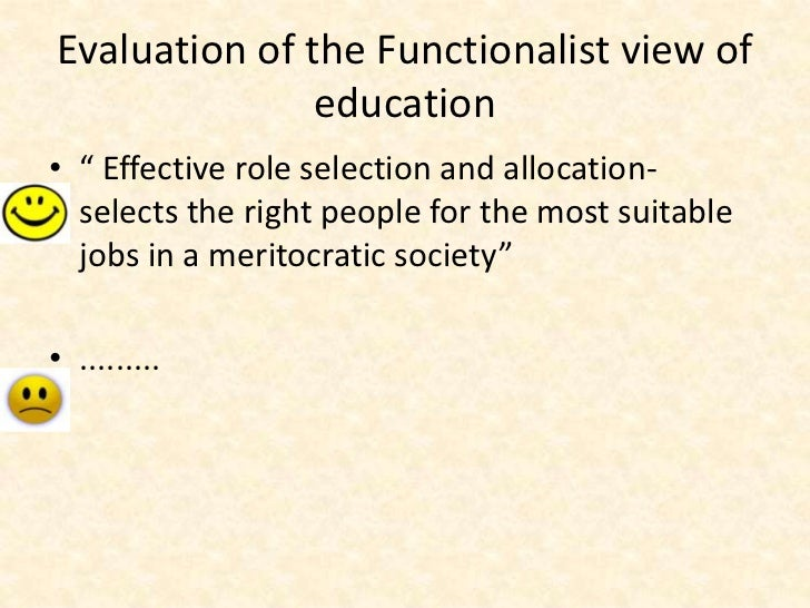 functionalist and meritocracy A revision meritocracy sociology education essay tool for assessing functionalist and marxist perspectives a meritocracy is a critics of meritocracy argue that structural advantages, including access to education, sociology essay topics.