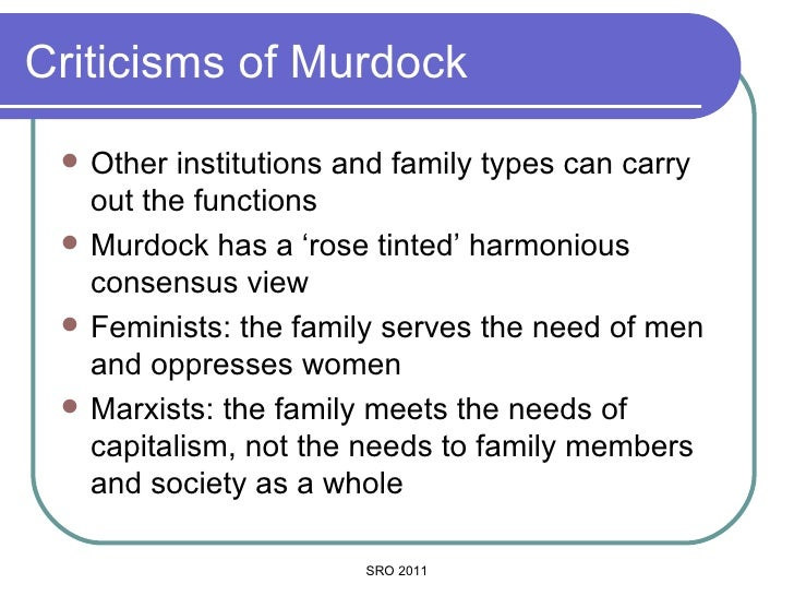 george murdock and the family 541 functionalist perspective on the family two well-known functionalists who have written about the family are george p murdock and talcott parsons and we.