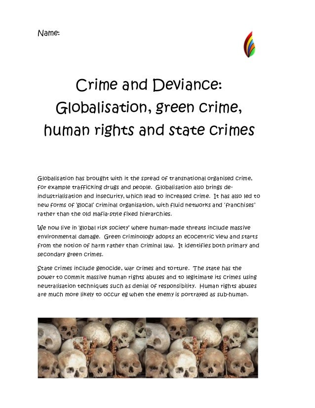 Name:              Crime and Deviance:      Globalisation, green crime,  human rights and state crimesGlobalisation has br...