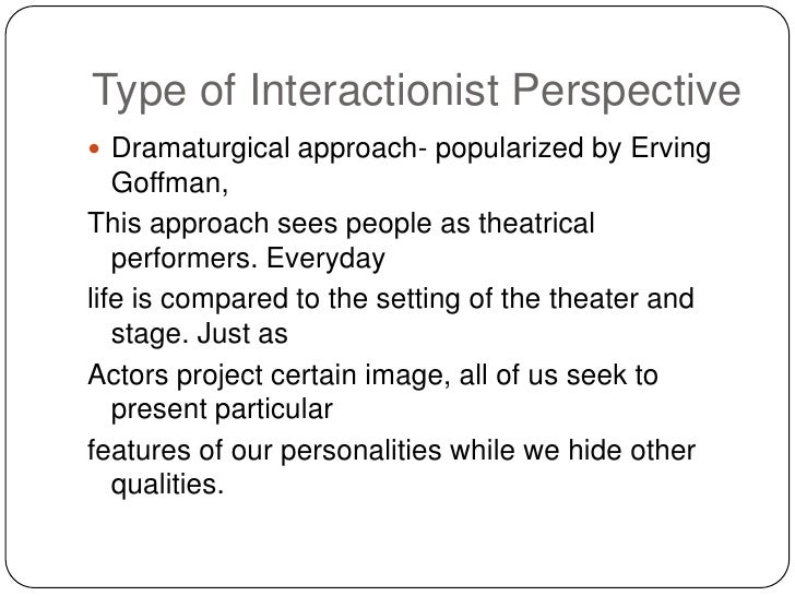 erving goffman in dramaturgical analysis Back stage in dramaturgical analysis, this is the social space where performers are present, but an audience is not dramaturgical analysis (erving goffman.