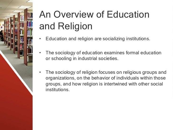 an overview of sociology of religion Published: mon, 5 dec 2016 the institution of religion can be evaluated by varies sociological theories because the institution of religion has been part of every society.
