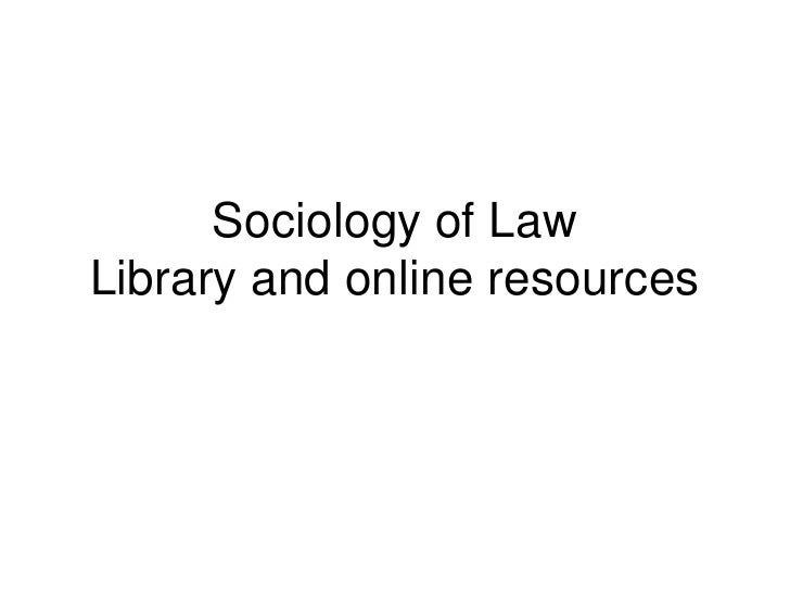 Sociology of LawLibrary and online resources<br />