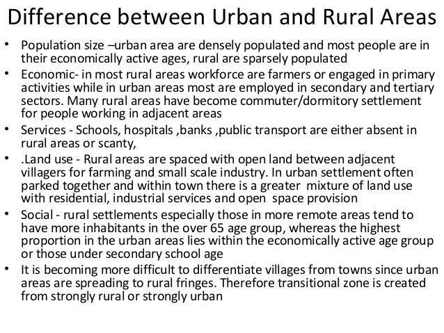 essay on difference between urban and rural life The main difference between the two societies as under: rural society was one which has not industrialized, whereas present day urban society is highly urbanized and.