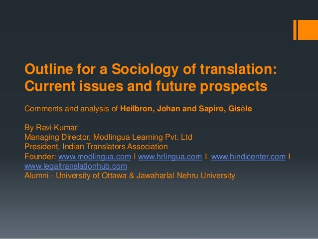 Outline for a Sociology of translation: Current issues and future prospects Comments and analysis of Heilbron, Johan and S...