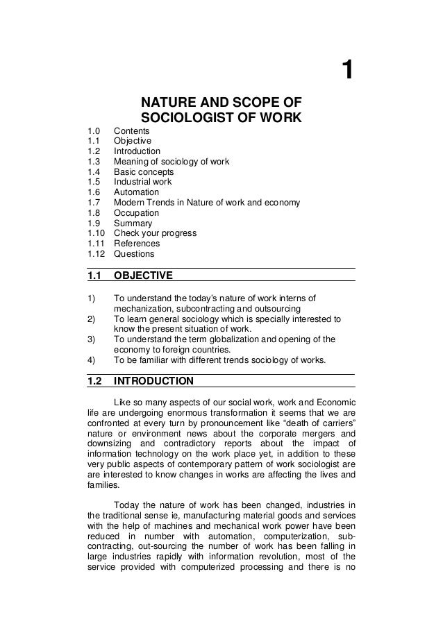 1 NATURE AND SCOPE OF SOCIOLOGIST OF WORK 1.0 Contents 1.1 Objective 1.2 Introduction 1.3 Meaning of sociology of work 1.4...