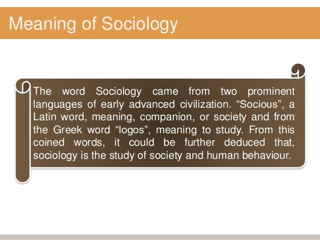 Meaning Nature Subject Matter Of Sociology