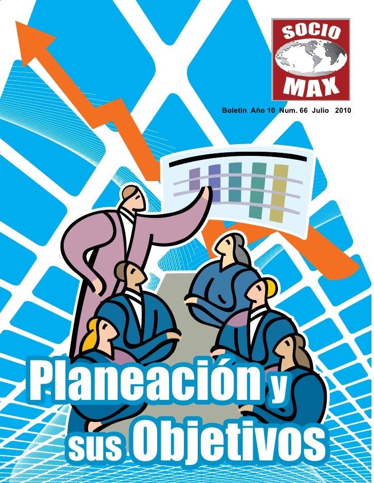 Boletin Año 10 Num. 66 Julio 2010     Planeación y   sus Objetivos
