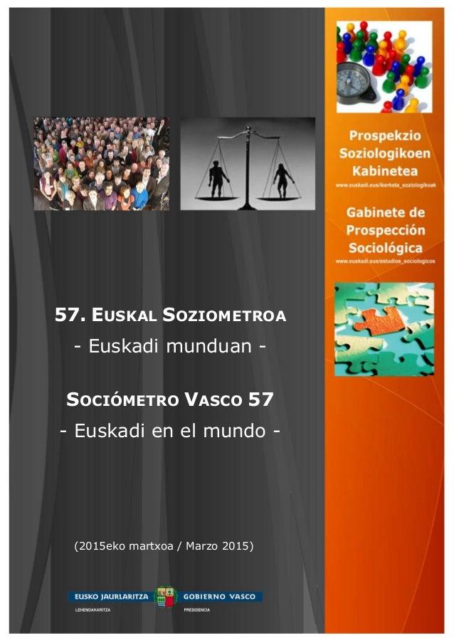 57. EUSKAL SOZIOMETROA - Euskadi munduan - SOCIÓMETRO VASCO 57 - Euskadi en el mundo - (2015eko martxoa / Marzo 2015)