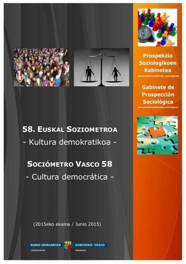 58. EUSKAL SOZIOMETROA - Kultura demokratikoa - SOCIÓMETRO VASCO 58 - Cultura democrática - (2015eko ekaina / Junio 2015)