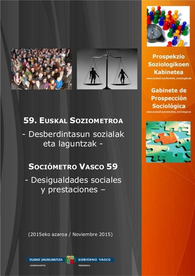 59. EUSKAL SOZIOMETROA - Desberdintasun sozialak eta laguntzak - SOCIÓMETRO VASCO 59 - Desigualdades sociales y prestacion...