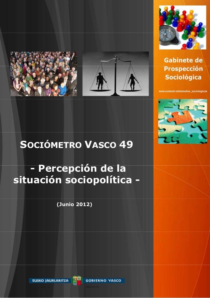 SOCIÓMETRO VASCO 49    - Percepción de lasituación sociopolítica -        (Junio 2012)