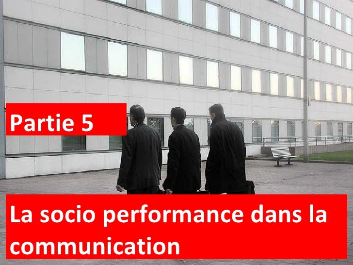 La socio performance dans la communication Partie 5