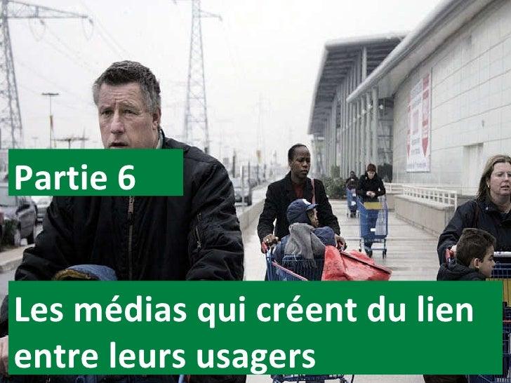 Les médias qui créent du lien entre leurs usagers Partie 6