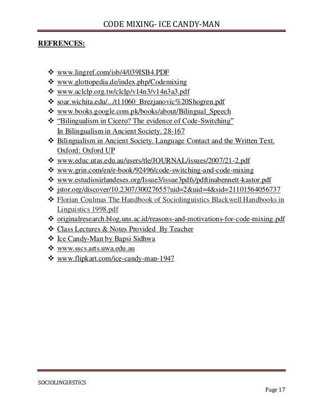 CODE MIXING- ICE CANDY-MANREFRENCES:      www.lingref.com/isb/4/039ISB4.PDF      www.glottopedia.de/index.php/Codemixing...