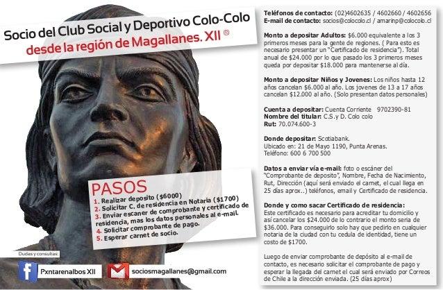 Teléfonos de contacto: (02)4602635 / 4602660 / 4602656E-mail de contacto: socios@colocolo.cl / amarinp@colocolo.clMonto a ...