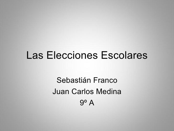 Las Elecciones Escolares      Sebastián Franco     Juan Carlos Medina            9º A