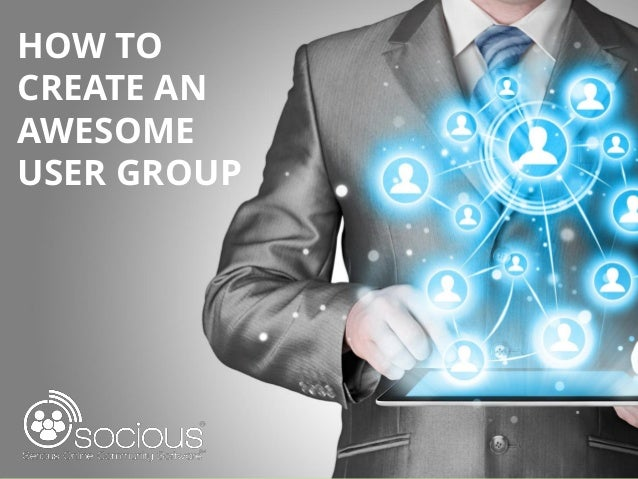 HOW TO CREATE AN AWESOME USER GROUP  Title Page – Josh is designing this