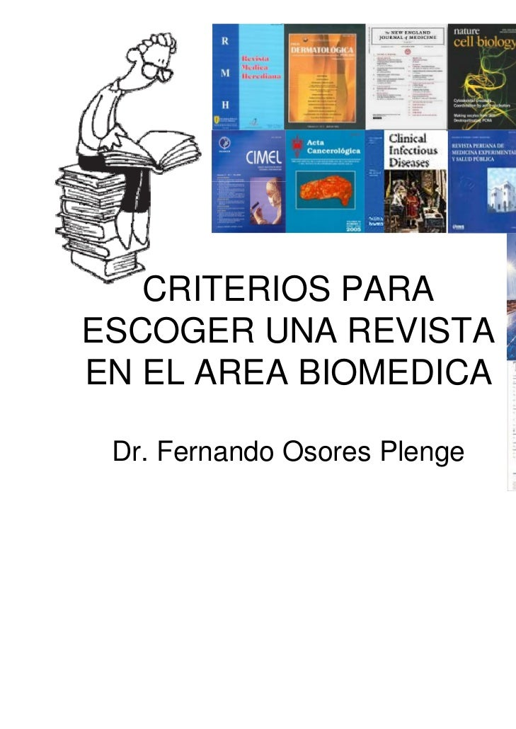CRITERIOS PARAESCOGER UNA REVISTAEN EL AREA BIOMEDICA Dr. Fernando Osores Plenge