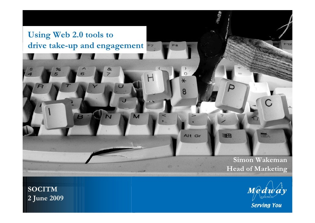 Using Web 2.0 tools to drive take-up and engagement                                     Simon Wakeman                     ...