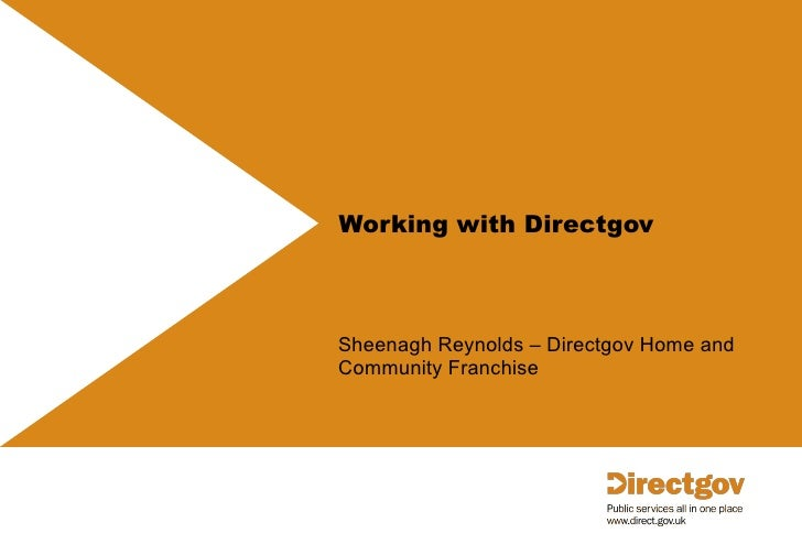 Working with Directgov Sheenagh Reynolds – Directgov Home and Community Franchise