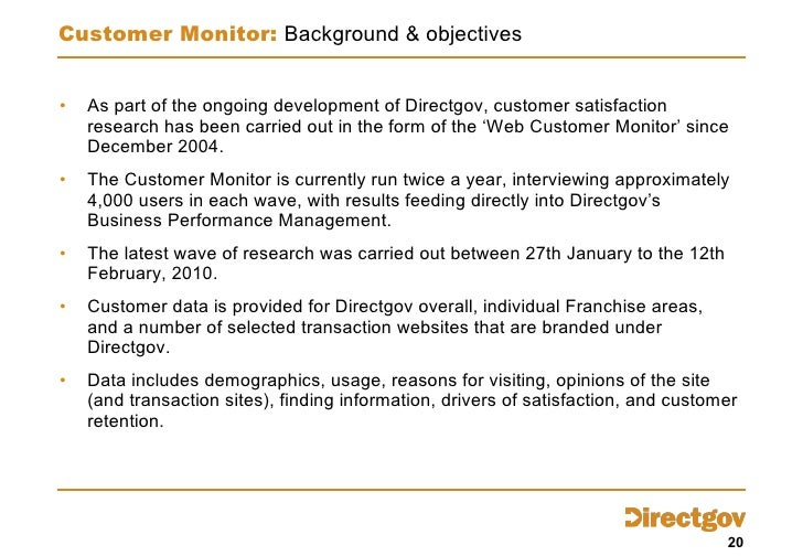 Customer Monitor:   Background & objectives <ul><li>As part of the ongoing development of Directgov, customer satisfaction...