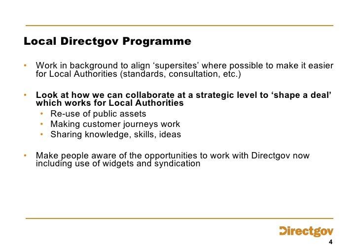 Local Directgov Programme <ul><li>Work in background to align 'supersites' where possible to make it easier for Local Auth...
