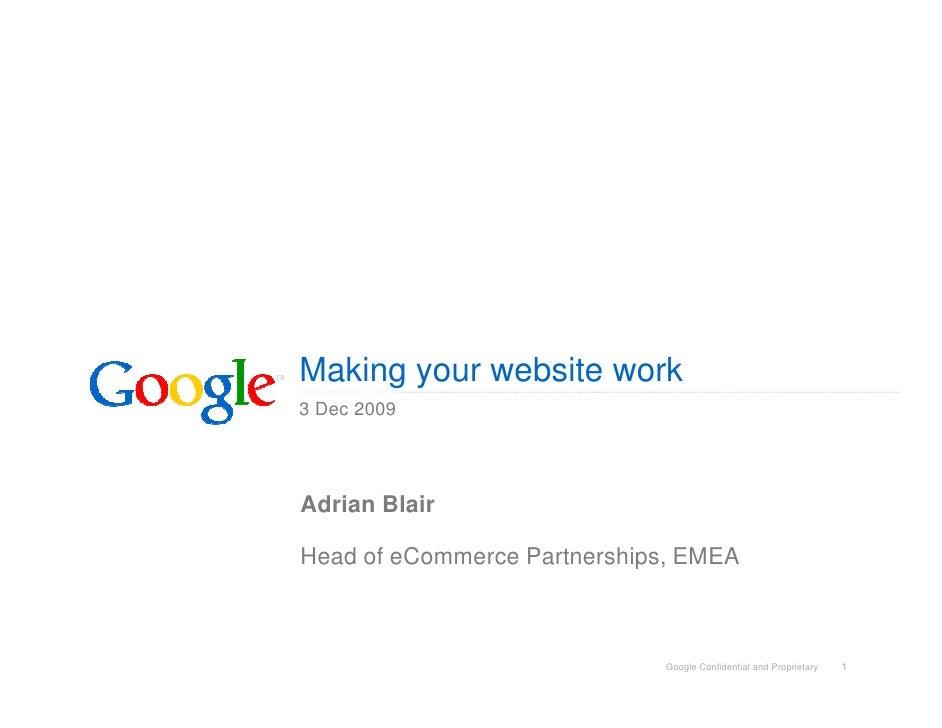 Making your website work 3 Dec 2009     Adrian Blair  Head of eCommerce Partnerships, EMEA                                ...