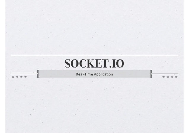 SOCKET.IOReal-­‐Time	  Applica-on