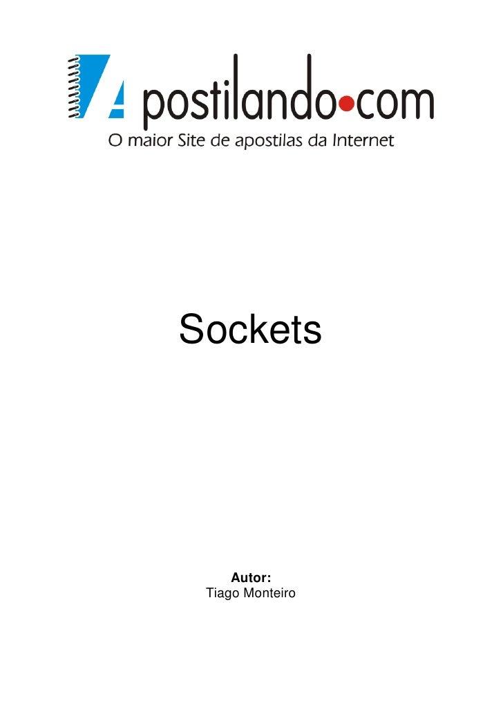 Sockets     Autor: Tiago Monteiro