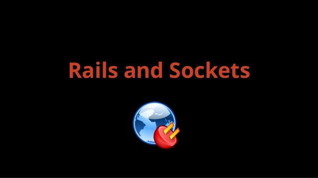 Rails and Sockets
