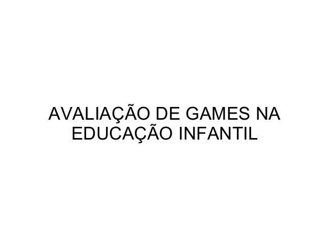AVALIAÇÃO DE GAMES NA EDUCAÇÃO INFANTIL
