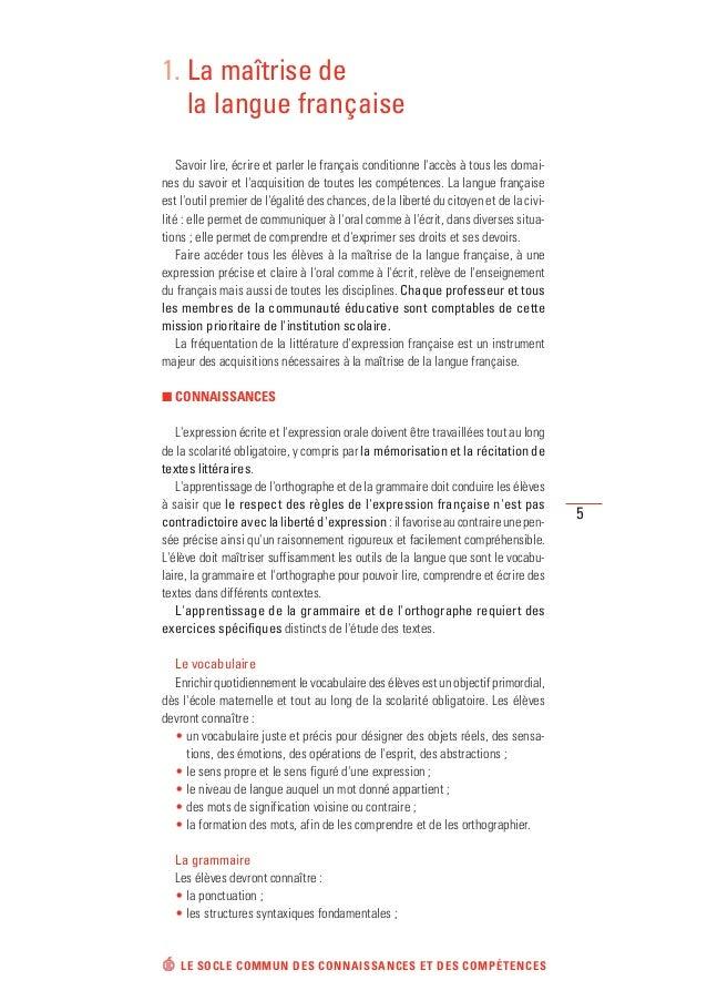 1. La maîtrise de la langue française Savoir lire, écrire et parler le français conditionne l'accès à tous les domaines du...