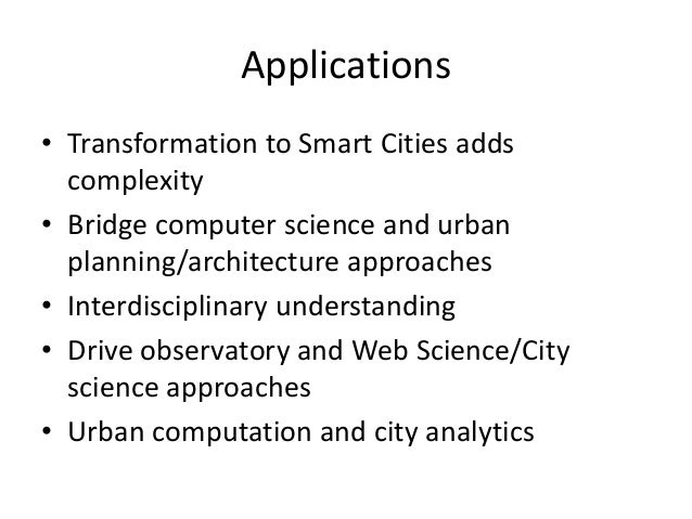 Conclusion • Smart City as Social Machine – Thinking about complex urban issues – Inclusion of citizens – Improved social ...