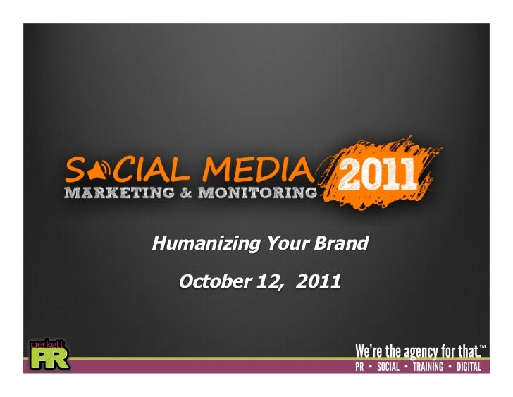 Humanizing Your Brand  October 12, 2011