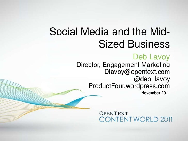 Social Media and the Mid-          Sized Business                       Deb Lavoy     Director, Engagement Marketing      ...