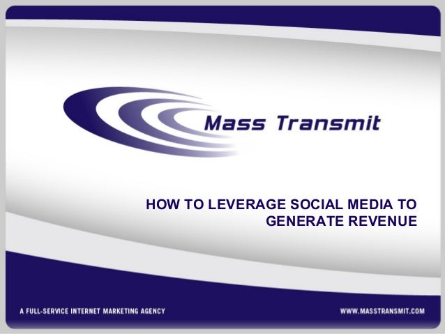 HOW TO LEVERAGE SOCIAL MEDIA TO GENERATE REVENUE