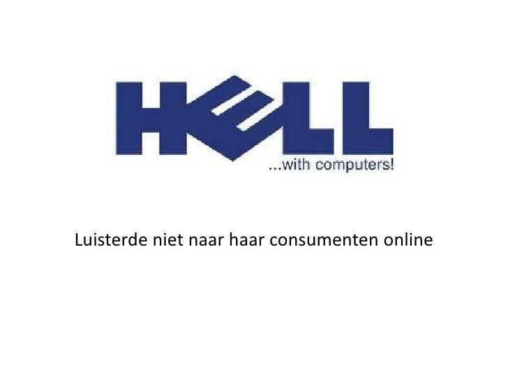 Luisterde niet naar haar consumenten online<br />